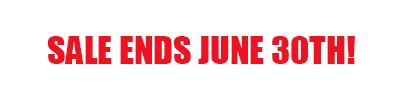 Sale Ends June 30th